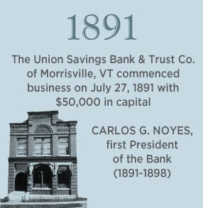 1891. The Union Bank & Trust Co. of Morrisville, VT commenced business on July 27, 1891 with $50,000 in capital.
