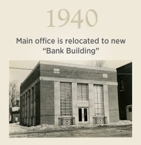 "1940. Main office is relocated to new ""Bank Building""."