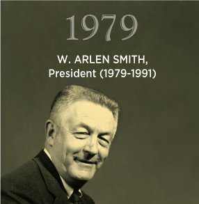 1979. W. ARLEN SMITH, President (1979-1991)