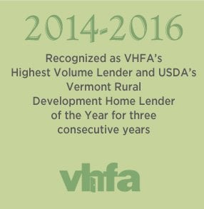 2014-2016. Recognized as VHFA's Highest Volume Lender and USDA's Vermont Rural Development Home Lender of the Year.