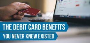 Debit Card Benefits