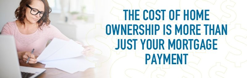 The cost of home ownership is more than just your mortgage payment