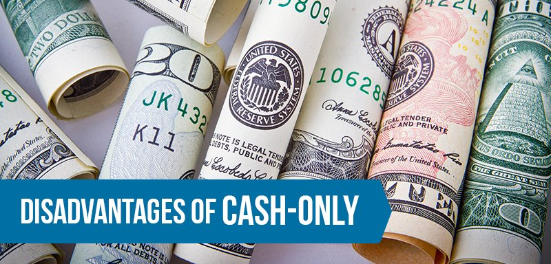 Disadvantages of Cash-Only Businesses