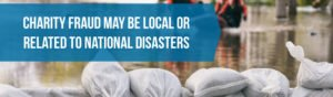 Charity scams may be tied to local or natural disasters