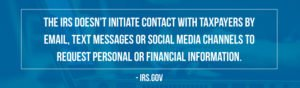 The IRS Doesn't Contact Tax Payers By Email, Text or Social Media