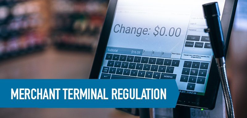 Merchant Terminal Regulation