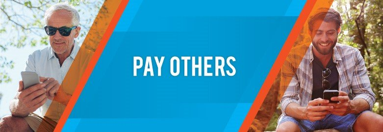 Make Person to Person payments using the Pay Others service available in online banking.