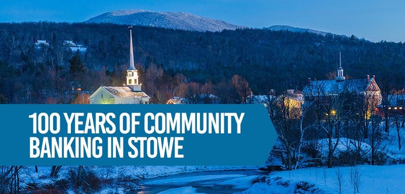 100 Years of Community Banking in Stowe
