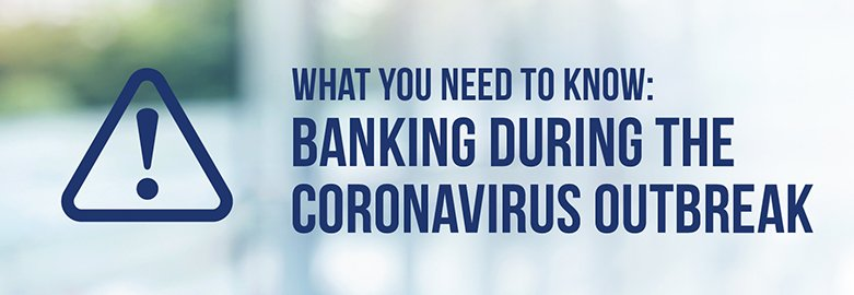What you need to know: banking during the coronavirus outbreak