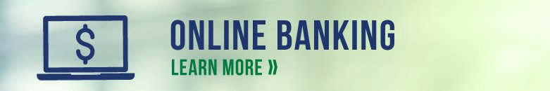 Online Banking / Learn More >