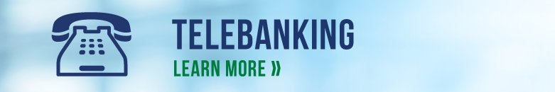 Telebanking / Learn More >