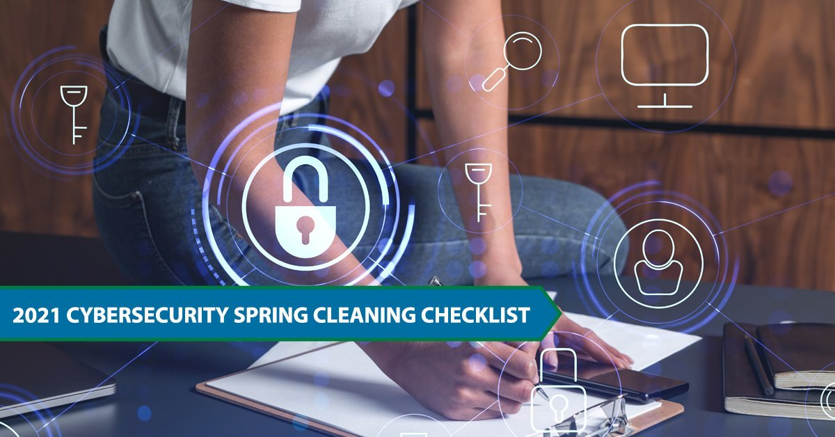 2021 Cybersecurity Spring Cleaning Checklist